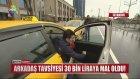 Arkadaş Tavsiyesi Taksiciye 30 Bin Liraya Mal Oldu!