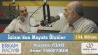 127) İslamdan Hayata Ölçüler - 104 / ( Kınayanın Kınamasına Aldırmadan Mücadele ) - Nureddin Yıldız