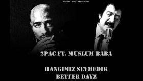 2Pac - Ft. Müslüm Baba - Hangimiz Sevmedik