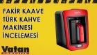 Fakir Kaave Türk Kahve Makinesi İncelemesi