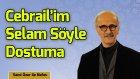 Cebrail'im Selam Söyle Dostuma (Hüzzam İlahi)  - Sami Özer