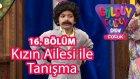 Güldüy Güldüy Show Çocuk 16. Bölüm, Kızın Ailesi İle Tanışma
