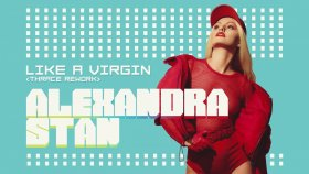 Alexandra Stan - Like A Virgin