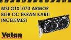 MSI GTX 1070  Armor 8GB OC Ekran Kartı İncelemesi
