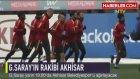 Galatasaray-Akhisar Belediyespor Maçının İlk 11'leri Belli Oldu