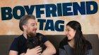 Boyfriend Tag - Cezalı | Challenge / Meydan Okuma