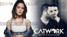 Derya Uluğ - Canavar (Catwork 100's Mood)