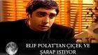 Elif Polat'dan Şarap Ve Cicek İstiyor - Kurtlar Vadisi 36. Bölüm