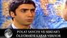Polat Savcıyı ve Serdar'ı Öldürmeye Karar Veriyor - Kurtlar Vadisi 29. Bölüm