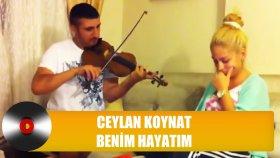 Ceylan Koynat - Benim Hayatım