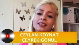 Ceylan Koynat - Çeyrek Gönül