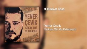 Yener Çevik - Dikkat İnat