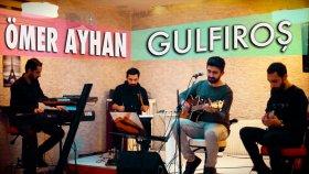Omer Ayhan - Gulfıros