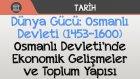Dünya Gücü: Osmanlı Devleti (1453-1600) - Osmanlı Devleti'nde Ekonomik Gelişmeler ve Toplum Yapısı