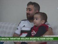 Oğlunun Adını Beşiktaş Koyan Baba