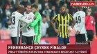 Beşiktaş - Fenerbahçe Maçı Caps'leri Sosyal Medyayı Salladı