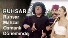 Ruhsar | Ruhsar ve Mahzar Yanlıslıkla Osmanlı Donemine Gidiyor
