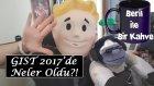 Gıst 2017'de Neler Yaşadım?! - Beril İle Bir Kahve #2