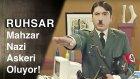 Ruhsar | Ruhsar, Mahzar'ı Nazi Askeri Yapıyor