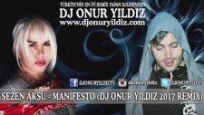 Sezen Aksu - Manifesto 2017 DJONUR YILDIZ  Remix)