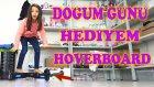 Melike'nin Doğum Günü Hediyesi Hoverboard Elektrikli Kaykay