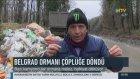 Belgrad Ormanı Çöplüğe Döndü