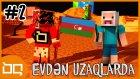 Modlu Minecraft: Evd?n uzaqlarda - Bölüm 2