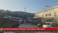 Tunceli'de Madende Saklanan Teröristlere Operasyon