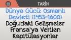 Dünya Gücü: Osmanlı Devleti (1453-1600) - Doğu'daki Gelişmeler / Fransa'ya Verilen Kapitülasyonlar