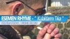 Esemen Rhyme-Kulaklarını Tıka