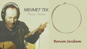 Mehmet Tek - Benim Sevdam