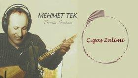 Mehmet Tek - Çıgas Zalimi