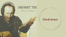 Mehmet Tek - Derd Gran