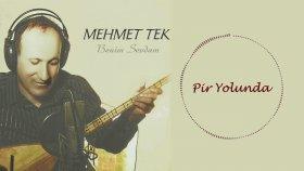 Mehmet Tek - Pir Yolunda