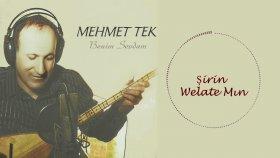 Mehmet Tek - Şirin Welate Mın