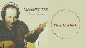 Mehmet Tek - Yine Nurhak