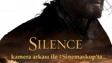 Silence kamera arkası_sinemaskop_cansubizim_sinematv