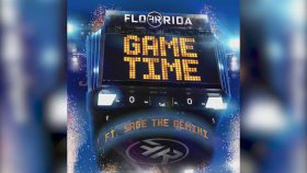 Flo Rida - Ft. Sage The Gemini - Game Time