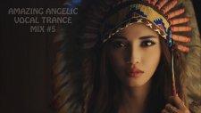 Amazıng Angelıc Vocal Trance Mıx 5