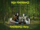 Yaşa Fenerbahçemarşı,şampiyon Fenarbahçe Şarkısı F