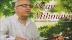 Ozan Mihmani - Gel Bana Bir Türkü Söyle