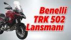 Benelli TRK 502 Lansmanı | Fiyatı: 27,500 TL | Motobike İstanbul 2017