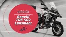 Benelli TRK 502 Lansmanı   Fiyatı: 27,500 TL   Motobike İstanbul 2017
