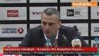 Galatasaray Odeabank - Kızılyıldız Mts Basketbol Maçının Ardından