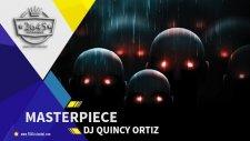 DJ Quincy Ortiz- Masterpiece -