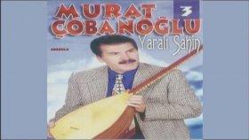 Murat Çobanoğlu - O Yar İçin Geldim