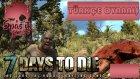 Base Yapımına Başladım   7 Days To Die   Türkçe Oynanış   Bölüm 5