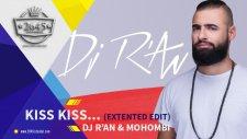 Kiss Kiss Extented Edit-  Dj R'an Mohombi Big Ali