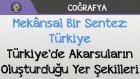 Mekânsal Bir Sentez: Türkiye - Türkiye'de Akarsuların Oluşturduğu Yer Şekilleri