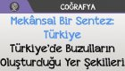 Mekânsal Bir Sentez: Türkiye - Türkiye'de Buzulların Oluşturduğu Yer Şekilleri